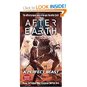 A Perfect Beast-After Earth (After Earth: Ghost Stories) by