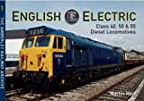 English Electric Class 40, 50 & 55 Diesel Locomotives: Vol. 1: The Amberley Railway Archive