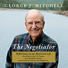Negotiator: A Memoir (       UNABRIDGED) by George Mitchell Narrated by Norman Dietz