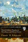 img - for David Libbey: Penobscot Woodman and River-Driver book / textbook / text book