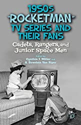 """1950s """"Rocketman"""" TV Series and Their Fans: Cadets, Rangers, and Junior Space Men"""