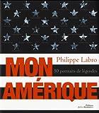 echange, troc Philippe Labro - Mon Amérique : 50 portraits de légendes
