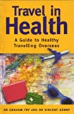 img - for Travel in Health: A Guide to Healthy Travelling Overseas by Graham Fry (2000-02-29) book / textbook / text book