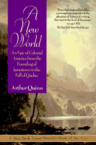 a-new-world-an-epic-of-colonial-america-from-the-founding-of-jamestown-to-the-fall-of-quebec-by-arth
