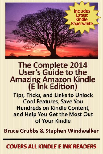 99 Cents Kindle Countdown Deal! The Complete 2014 User's Guide to the Amazing Amazon Kindle – E Ink Edition by KND founder Steve Windwalker & Kindle user expert Bruce Grubbs