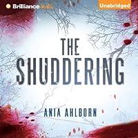 The Shuddering (       UNABRIDGED) by Ania Ahlborn Narrated by Luke Daniels