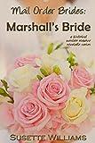 Mail Order Brides: Marshalls Bride (A historical western romance novelette series ~ Book 4)