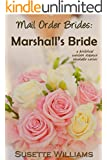 Mail Order Brides: Marshall's Bride (A historical western romance novelette series ~ Book 4)