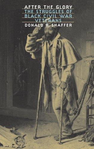 After the Glory: The Struggles of Black Civil War Veterans