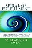 img - for Spiral of Fulfillment: Living an Inspired Life of Service, Simplicity & Spiritual Serenity book / textbook / text book