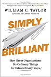 img - for Simply Brilliant: How Great Organizations Do Ordinary Things in Extraordinary Ways book / textbook / text book