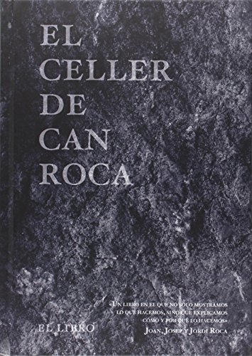 El Celler De Can Roca. El Libro (Cooking Librooks)