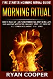 img - for Morning Ritual: How To Wake Up Early And Productive, Stop Being Lazy, Gain Massive Motivation, Organize Your Life, Increase Self Confidence And Get Stuff Done! book / textbook / text book