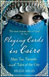 Playing Cards in Cairo: Mint Tea, Tar...