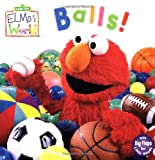 Elmo's World: Balls! (Sesame Street) (Sesame Street(R) Elmos World(TM))