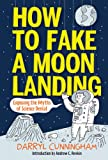 img - for How to Fake a Moon Landing: Exposing the Myths of Science Denial book / textbook / text book