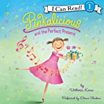 Pinkalicious and the Perfect Present | Victoria Kann