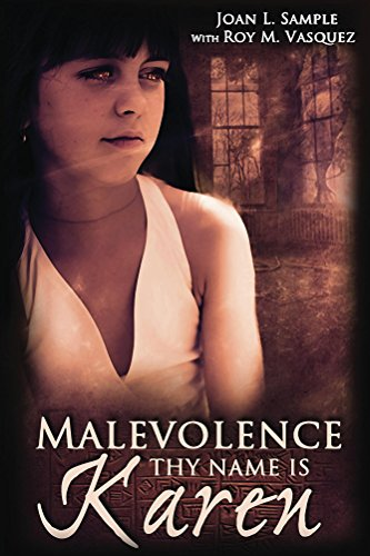 Book: Malevolence Thy Name Is Karen by Joan L Sample