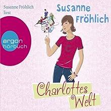 Charlottes Welt Hörbuch von Susanne Fröhlich Gesprochen von: Susanne Fröhlich