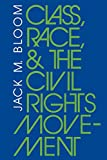 Class, Race, and the Civil Rights Movement: The Changing Political Economy of Southern Racism (Blacks in the Diaspora)