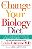 img - for The Change Your Biology Diet: The Proven Program for Lifelong Weight Loss book / textbook / text book