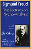 Five Lectures on Psycho-Analysis (The Standard Edition): (Complete Psychological Works of Sigmund Freud) (0393008479) by Freud, Sigmund