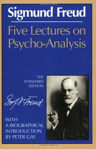 Five Lectures on Psycho-Analysis (The Standard Edition) ...