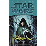 The Swarm War (Star Wars: Dark Nest, Book 3) ~ Troy Denning