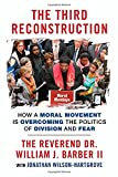 img - for The Third Reconstruction: How a Moral Movement Is Overcoming the Politics of Division and Fear book / textbook / text book