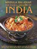 The Food & Cooking of India: Explore the very best of Indian regional cuisine with 150 dishes shown step by step in more than 850 photographs (0754823776) by Baljekar, Mridula
