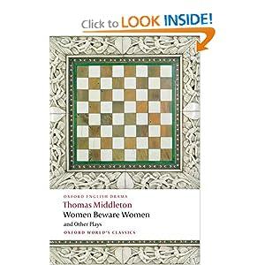Women Beware Women (Oxford World's Classics) Thomas Middleton and Richard Dutton