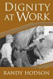 Dignity at Work (0521778123) by Hodson, Randy