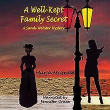 A Well-Kept Family Secret: A Sandi Webster Mystery, Book 1 (       UNABRIDGED) by Marja McGraw Narrated by Jennifer Grace