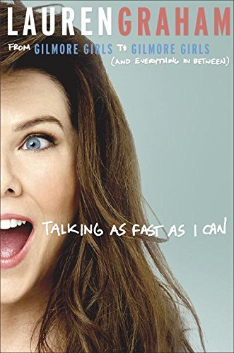 Talking as Fast as I Can: From Gilmore Girls to Gilmore Girls (and Everything in Between) (Any Woman Can compare prices)