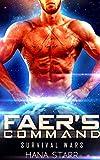 Faer's Command: Scifi Alien Abduction Romance (Science Fiction Alien Romance) (Survival Wars Book 3)