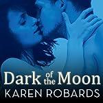 Dark of the Moon   Karen Robards