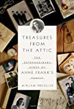 Treasures from the Attic: The Extraordinary Story of Anne Frank's Family (1407231103) by Mirjam Pressler