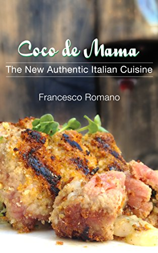 The New Authentic Italian Cuisine: Coco de Mama