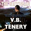 The Watchman Audiobook by V.B. Tenery Narrated by Theo Holland