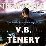 The Watchman | V.B. Tenery