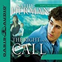 The Right Call (       UNABRIDGED) by Kathy Herman Narrated by Tim Lundeen