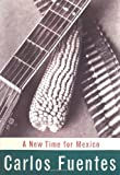 A New Time for Mexico. (0747534020) by Fuentes, Carlos