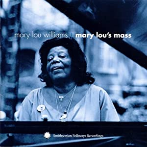 Mary Lou Williams -  Mary Lou`s Mass