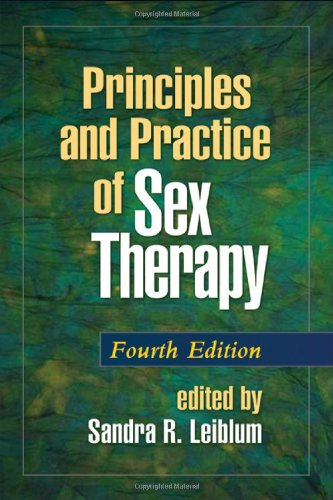 Principles and Practice of Sex Therapy, Fourth Edition...