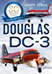 The Douglas DC-3: 80 Glorious Years (...