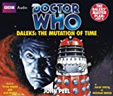 img - for Doctor Who: Daleks: The Mutation of Time (The Daleks Master Plan -- Part Two)(Full Cast Narration) book / textbook / text book
