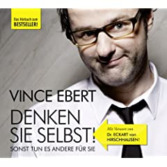 Denken Sie selbst, sonst tun es andere fr Sie. 2 CDs von Vince Ebert von EICHBORN 