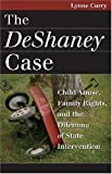 img - for The DeShaney Case: Child Abuse, Family Rights, and the Dilemma of State Intervention (Landmark Law Cases & American Society) by Lynne Curry (2007-03-01) book / textbook / text book