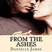 From the Ashes: Forbidden Love, Book 4   Danielle James