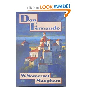 Don Fernando, Or, Variations on Some Spanish Themes (Armchair Traveller Series) W. Somerset Maugham